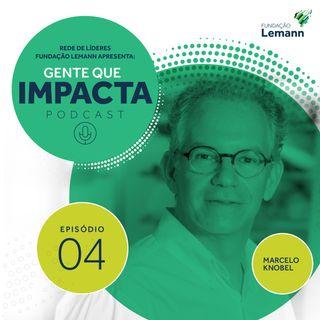 Marcelo Knobel e o papel da acadêmia na transformação social | Gente que Impacta 04