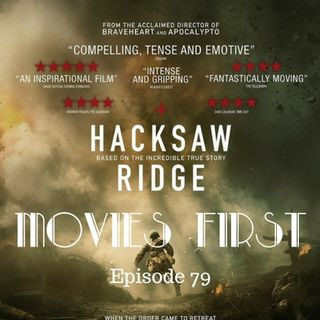 Hacksaw Ridge - Movies First with Alex First & Chris Coleman Episode 79