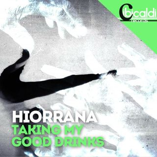 Hiorrana - Taking My Good Drinks