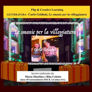 Letteratura -  Il teatro: C. Goldoni, Le smanie per la villeggiatura