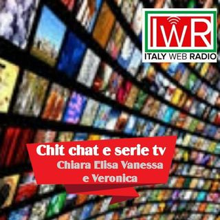 Chit chat e Serie TV