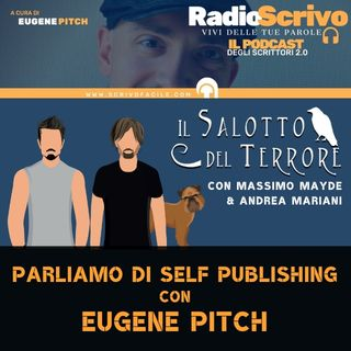 Parliamo di Self Publishing con Eugene Pitch