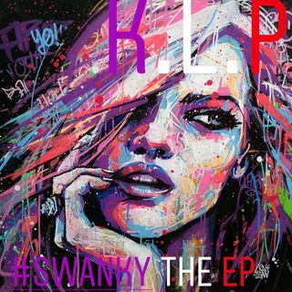 """Netflix & Chill""-K.L.P-Swanky The Ep"