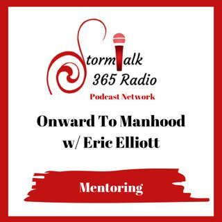 Onward to Manhood w/ Eric Elliott - So Dare To Be Courageous