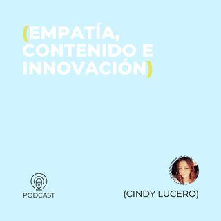05 - Cindy Lucero (Empatía, Contenido e Innovación)