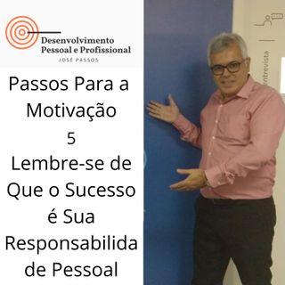 Lembre-se que o sucesso é sua responsabilidade pessoal - Dica 5