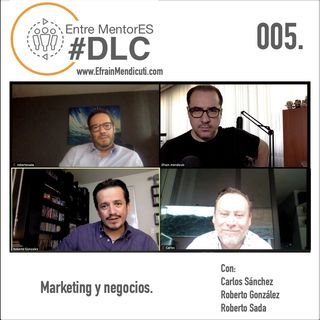 EntreMentorES #DLC episodio 005 - Marketing y negocios