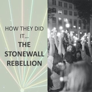 How they did it... The Stonewall Rebellion