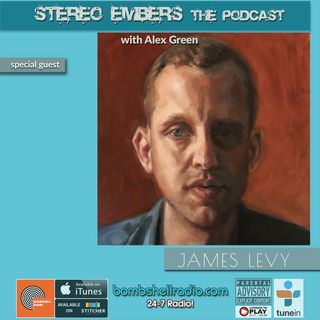 Stereo Embers The Podcast: James Levy (LEVY, Reputante, James Levy and the Blood Red Rose)