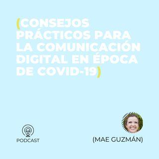 35 - Mae Guzmán (Consejos prácticos para la comunicación digital en época de COVID-19)