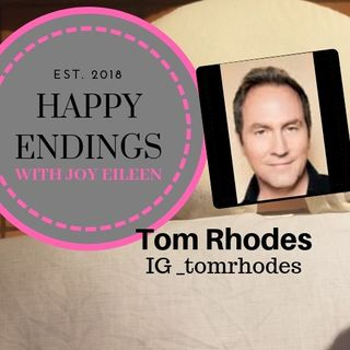 Happy Endings with Joy Eileen: Tom Rhodes