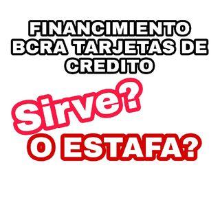 Episodio 3 - LO QUE NO TE CUENTAN - FINANCIACIÓN TARJETAS DE CREDITO BCRA COM A6964
