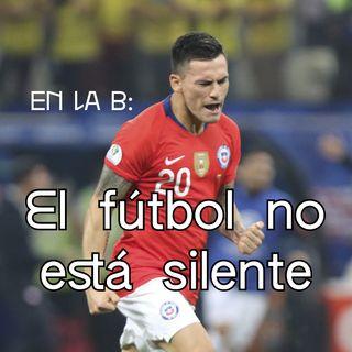 En la B: El fútbol no está silente