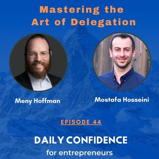 Master the Art of Delegation with Meny Hoffman