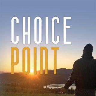 The Choice Point
