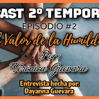 EPISODIO 2 - LA HUMILDAD, POR: VERÓNICA GUEVARA