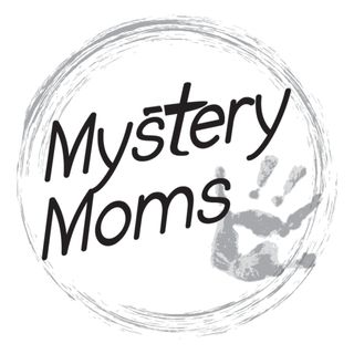 """""""Remember it's a mystery, between Moms"""""""