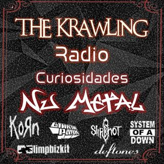 ŦħE Ҟrawling Radio Curiosidades_ Bandas de Nu Metal Korn,Slipknot,Limp Bizkit ¡y mas!