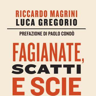 """Luca Gregorio e Riccardo Magrini """"Fagianate, scatti e scie"""""""