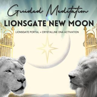 Lionsgate New Moon Guided Meditation