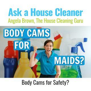 Can House Cleaners Wear Body Cams for Safety?