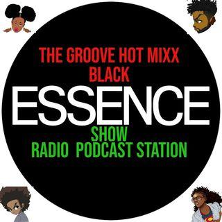 THE GROOVE HOT MIXX PODCAST RADIO ESSENCE SHOW