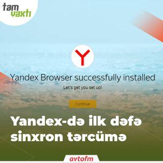 Yandex-də ilk dəfə sinxron tərcümə | Tam vaxtı #99