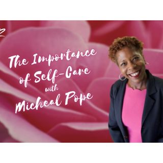 S10:E8 - THE IMPORTANCE OF SELF-CARE || MICHEAL POPE