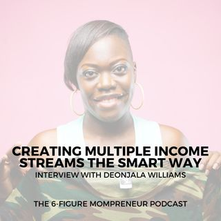 Creating multiple income streams with Deonjala Williams