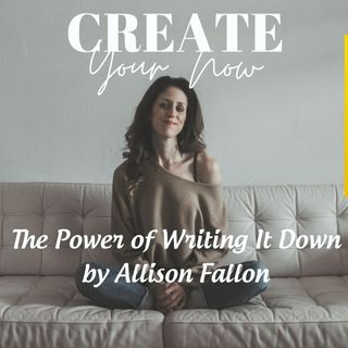 2232 My Strength Is My Story with Allison Fallon, The Power of Writing It Down