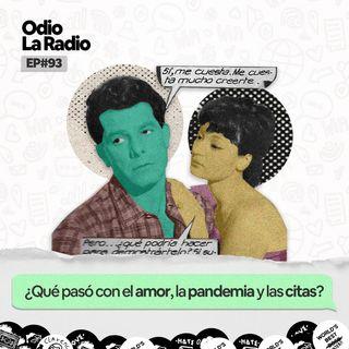 EP#93 - ¿Qué ha pasado con el amor, la pandemia y las citas?
