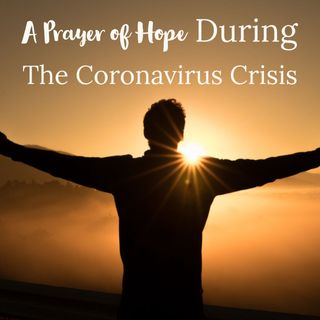 A Prayer of Hope: When I Place My Hope in God| Surviving Covid-19