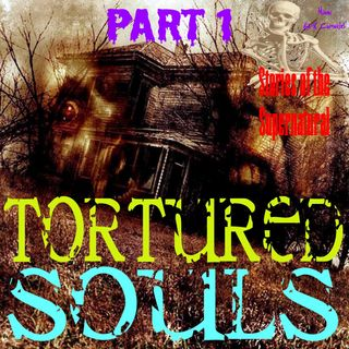 Tortured Souls | Interview w/ Steve E Asher | Part 1 | Podcast
