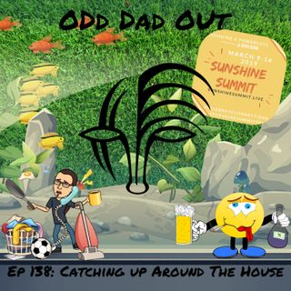 Catching Up Around The House: ODO 138