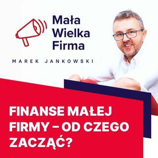 172: Finanse małej firmy prostym językiem   Marcin Iwuć