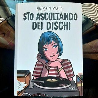 """Oltre 250 canzoni in """"Sto ascoltando dei dischi"""" di Maurizio Blatto"""