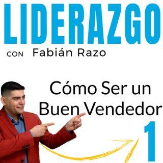 Como ser un buen vendedor │ Episodio 1 │ Liderazgo con Fabian Razo