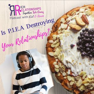 Is P.I.E.A Destroying Your Relationships?