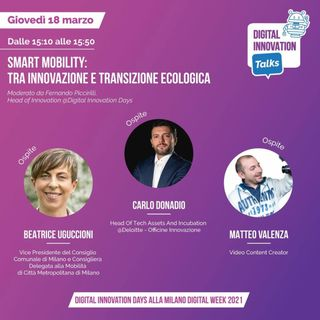 Digital Innovation Talks. Smart Mobility: Tra Innovazione e Transizione Ecologica. (X Milano Digital Week)