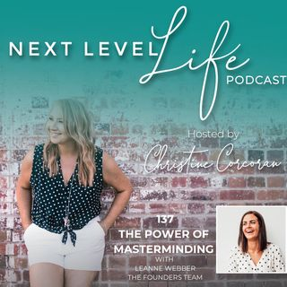 137 - The power of masterminding with Leanne Webber, Founder of The Founders Team