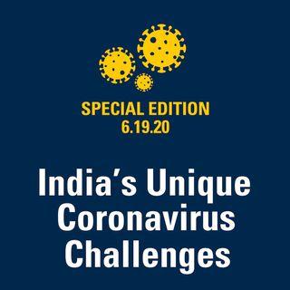 India's Unique Coronavirus Challenges 6.19.20
