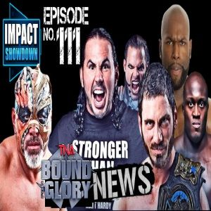 Episode No. 111: Impact Showdown 7-24-14