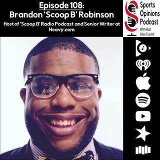 108. Brandon 'Scoop B' Robinson of 'Scoop B' Radio Podcast