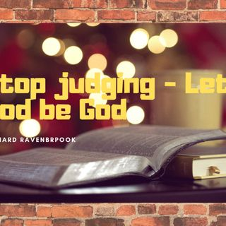 Stop judging and let God be God