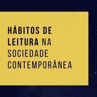 #2 - Hábitos de leitura na sociedade contemporânea