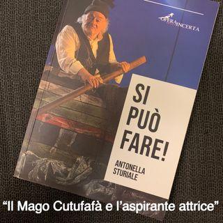 """""""Il mago Cutufafà e l'aspirante attrice"""" (di Antonella Sturiale)"""
