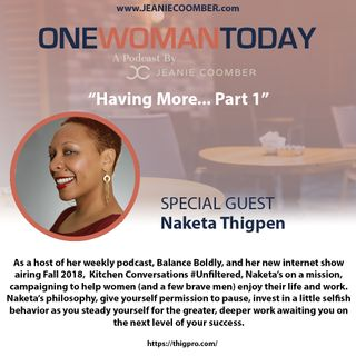 """Having More part 1"" Featuring Naketa Thigpen [One Woman Today]"