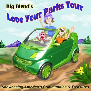 Love Your Parks Tour Stories on Big Blend Radio