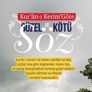 Kur'ân-ı Kerim'de Güzel ve Kötü Söz / 2018 Haziran