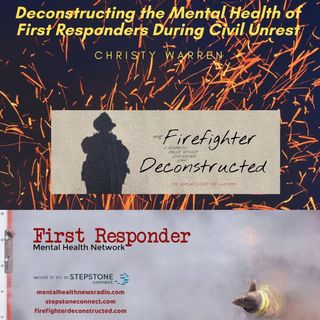 Deconstructing the Mental Health of First Responders During Civil Unrest
